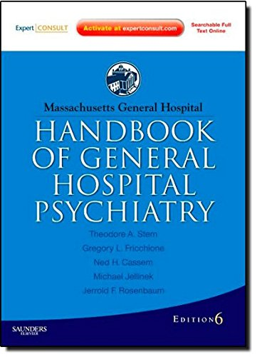 Massachusetts General Hospital Handbook of General Hospital Psychiatry: Expert Consult - Online and Print, 6e (Expert Consult Title: Online + Print)