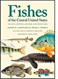 Fishes of the Central United States, Joseph R. Tomelleri and Mark E. Eberle, 070060457X