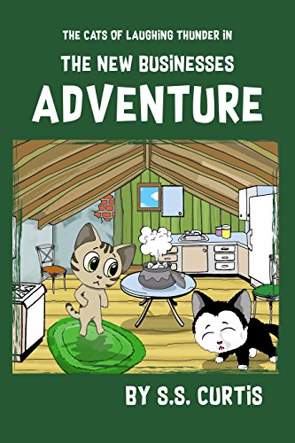 #freebooks – The Cats of Laughing Thunder in The New Businesses Adventure by S.S. Curtis