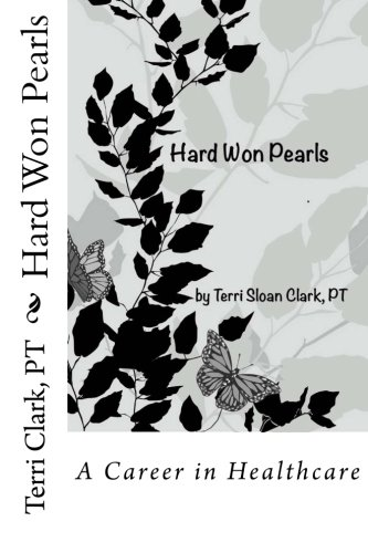 Read Online Hard Won Pearls: Looking back over a career in Healthcare pdf epub