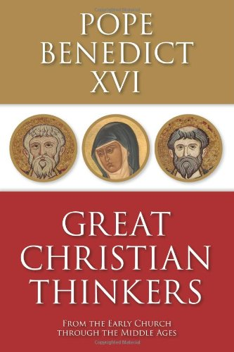 Great Christian Thinkers: From the Early Church Through the Middle Ages