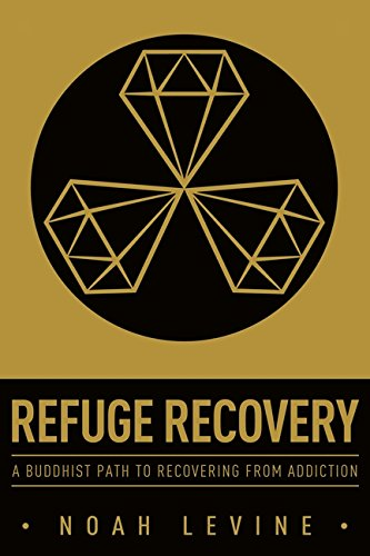 Refuge Recovery: A Buddhist Path to Recovering from - Recovery Handbook