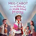 From the Notebooks of a Middle School Princess Hörbuch von Meg Cabot Gesprochen von: Kathleen McInerney