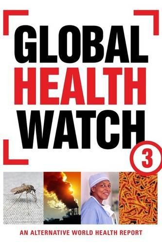Global Health Watch 3: An Alternative World Health Report -  Shukla, Abhay, Hardcover