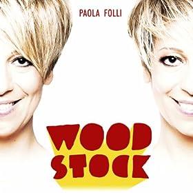 Amazon.com: Woodstock: Paola Folli: MP3 Downloads