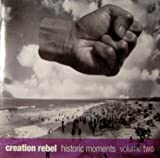 Historic Moments 2 by Creation Rebel (1994-09-27)
