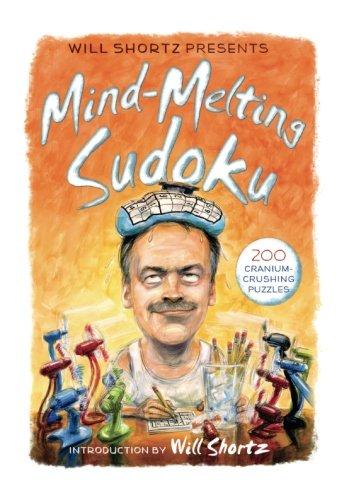 - Will Shortz Presents Mind-Melting Sudoku: 200 Cranium-Crushing Puzzles