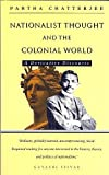 Nationalist Thought and the Colonial World : A Derivative Discourse, Chatterjee, Partha, 0862325536