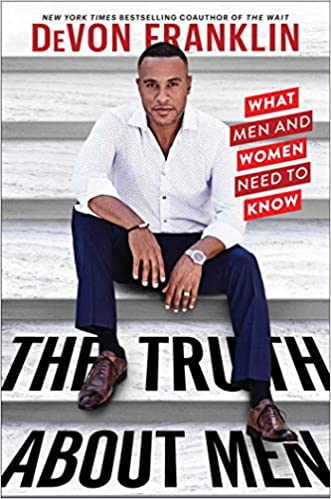 d3f1a8c0b15 Amazon.com  The Truth About Men  What Men and Women Need to Know  (9781982101275)  DeVon Franklin  Books
