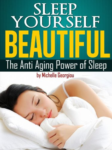 51IHo4fxqDL - Sleep Yourself Beautiful - The Anti Aging Power Of Sleep. (Health, Fitness, and Lifestyle Solutions For Women)