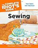 The Complete Idiot's Guide to Sewing, Rebecca Kemp Brent and Missy Shepler, 1615640797
