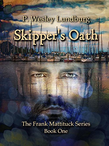 Skipper's Oath (The Frank Mattituck Series Book 1) by [Lundburg, P. Wesley]