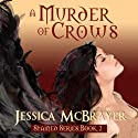 A Murder of Crows: Stained Series, Book Two Audiobook by Jessica McBrayer Narrated by Valerie Gilbert