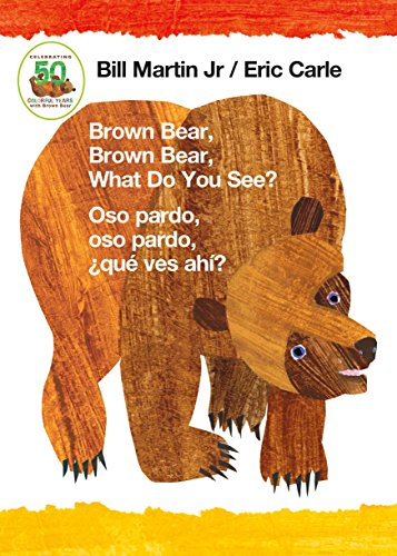 Brown Bear, Brown Bear, What Do You See? / Oso pardo, oso pardo, ¿qué  ves ahí? (Bilingual board book - English / Spanish) (Brown Bear and Friends)