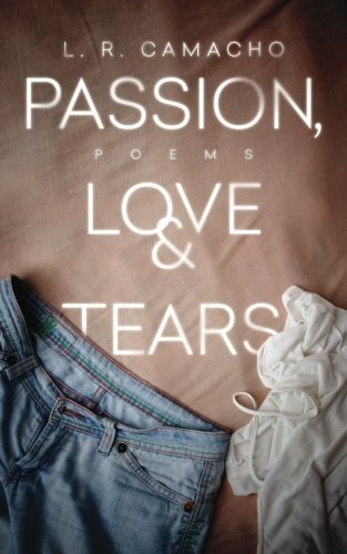 Passion, Love, & Tears: Poems