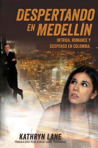 Despertando en Medellin (Spanish Edition) [Kathryn Lane] (Tapa Blanda)