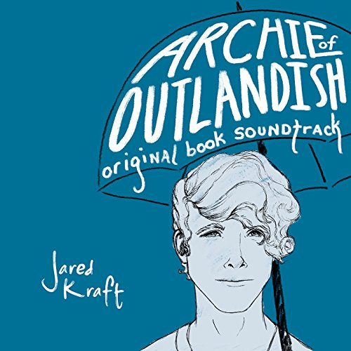 Archie of Outlandish (Original Book Soundtrack)