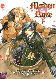 Maiden Rose, tome 1 par Inariya Fusanosuke