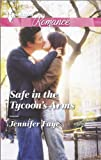 Safe in the Tycoon's Arms (Harlequin Romance Book 4417)