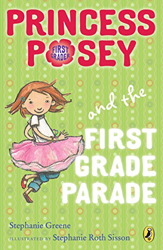 Princess Posey and the First Grade Parade: Book 1 (Princess Posey, First - The Ohio Greene Dayton