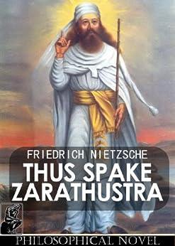 friedrich nietzsches thus spake zarathustra 1883 essay [tags: the gay science, friedrich nietzsche] free essays 1580 words (45 pages)  zoroaster), in neitzsche's proudest book, thus spoke zarathustra (1883-.