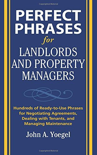 Perfect Phrases for Landlords and Property Managers (Perfect Phrases Series) by John A. Yoegel (2008-10-13)