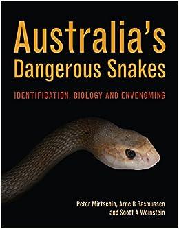 Australia's Dangerous Snakes: Identification, Biology and Envenoming
