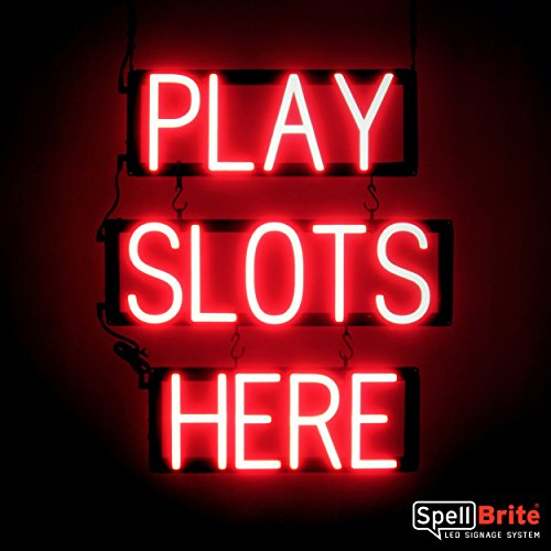 SpellBrite Ultra-Bright PLAY SLOTS HERE Sign Neon-LED Sign (Neon look, LED performance) (Best Slots To Play At Casino)
