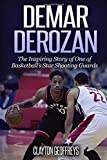 DeMar DeRozan: The Inspiring Story of One of Basketball's Star Shooting Guards