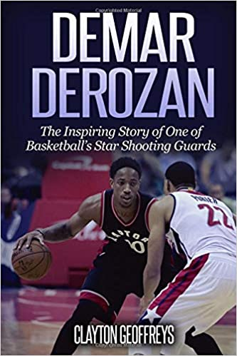 18285fb3910 DeMar DeRozan  The Inspiring Story of One of Basketball s Star ...