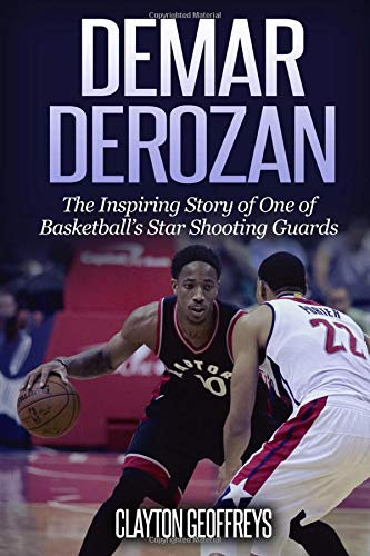 newest 63987 e5399 DeMar DeRozan: The Inspiring Story of One of Basketball's Star Shooting  Guards