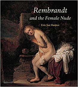 rembrandt and the female nude amsterdam studies in the dutch golden age