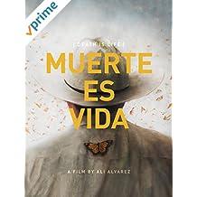 Muerte Es Vida (Death is Life)