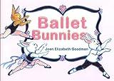 Ballet Bunnies, Joan Elizabeth Goodman, 076145392X