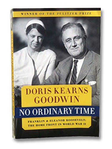 NO ORDINARY TIME: Franklin and Eleanor Roosevelt: The Home Front in World War II.