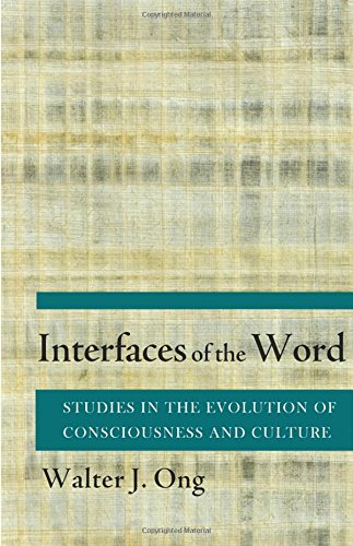 Interfaces of the Word: Studies in the Evolution of Consciousness and Culture by Brand: Cornell University Press