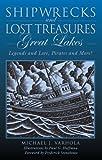 Shipwrecks and Lost Treasures: Great Lakes, Michael J. Varhola, 0762744928