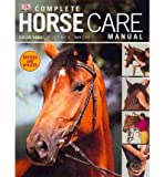 Complete Horse Care Manual by Vogel, Colin ( AUTHOR ) Feb-01-2011 Hardback