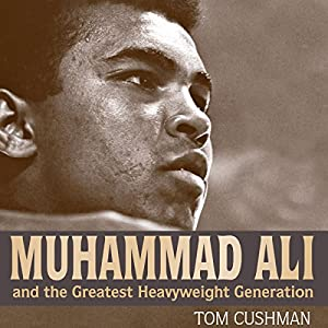 Muhammad Ali and the Greatest Heavyweight Generation Audiobook