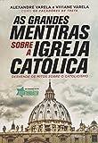 capa de As Grandes Mentiras Sobre a Igreja Católica