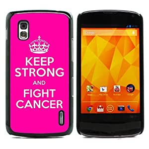 Graphic4You Keep Strong and Fight Cancer And Win Design Hard Case Cover for LG Nexus 4