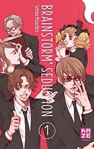 Brainstorm Seduction, tome 1 par Setona Mizushiro