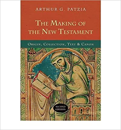 The Making of the New Testament: Origin, Collection, Text & Canon (Paperback) - Common