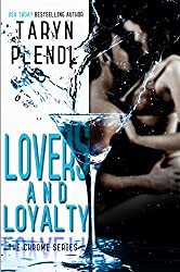 Lovers and Loyalty (The Chrome Series Book 2)