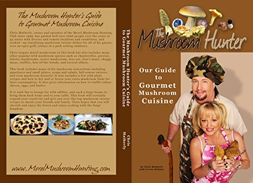 The Mushroom Hunter's Guide to Gourmet Mushroom Cuisine: Wild Plant Recipes also included