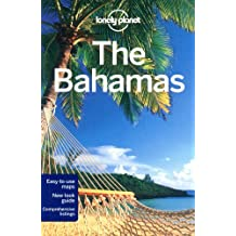 Lonely Planet The Bahamas 4th Ed.: 4th Edition