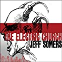 The Electric Church Audiobook by Jeff Somers Narrated by Todd McLaren