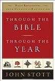 Through the Bible, Through the Year, John Stott, 0801012678