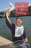 Steve Gardener on... A Life in Match Fishing
