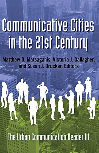 Communicative Cities in the 21st Century: The Urban Communication Reader III
